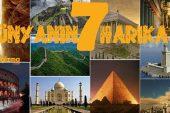 Dünyanın 7 Harikası Nelerdir?