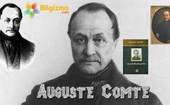 Auguste Comte Kimdir? Hayatı ve Eserleri