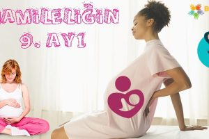 Hamileliğin 9. Ayı Nasıl Geçer?
