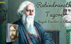 Rabindranath Tagore Kimdir? Hayatı, Eserleri Ve Ölümü