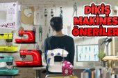 Dikiş Makinesi Önerileri 2019 Güncel Liste